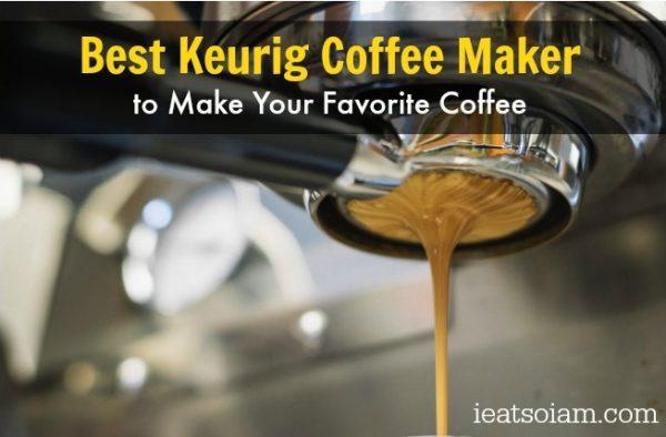 Best Keurig Coffee Maker Reviews 2018