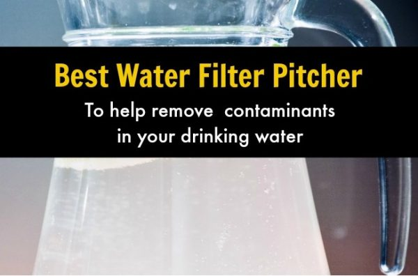Best Water Filter Pitcher 2018 – Buyer's Guide