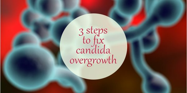How to get rid of candida overgrowth in 3 steps