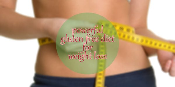 The healthy option: gluten free diet weight loss
